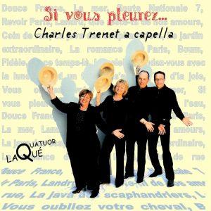 Quatuor Laqué / Si vous pleurez